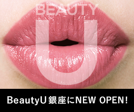 It is NEW OPEN in beautyU Ginza